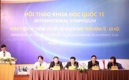 Trưởng Ban Kinh tế T.Ư: Hệ thống chỉ tiêu KTXH còn nhiều bất cập