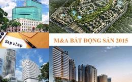 Những thương vụ M&A bất động sản đình đám nhất 2015