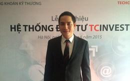 Chủ tịch TechcomSC: Nhóm NĐT có tài sản trên 1 tỷ đồng sẽ tăng mạnh trong 5 năm tới