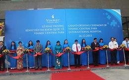 Vingroup khánh thành dự án Bệnh viện đa khoa quốc tế Vinmec Central Park