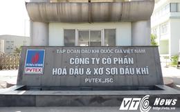 Nhà máy PVTex thua lỗ nghìn tỷ của cựu TGĐ Vũ Đình Duy qua lời kể công nhân nhà máy