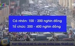Phạt tiền xe máy không sang tên đổi chủ: Người dân lên tiếng