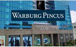 Quỹ Warburg Pincus: Việt Nam là thị trường chiến lược dài hạn