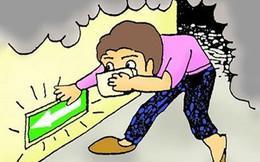 Ai trong chúng ta cũng cần học ngay những cách thoát thân khi gặp hỏa hoạn
