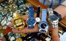 """Buôn đồng hồ giả: """"1 vốn... 40 lời"""""""