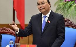 Thủ tướng Nguyễn Xuân Phúc: Chính phủ kiến tạo không phải khẩu hiệu!