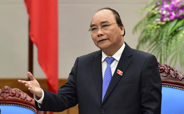 Phát ngôn ấn tượng của Thủ tướng Nguyễn Xuân Phúc