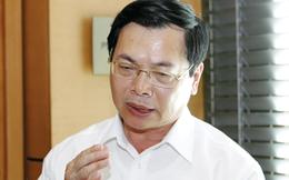 Vì sao ông Vũ Huy Hoàng bị cách chức Bí thư Ban cán sự đảng?