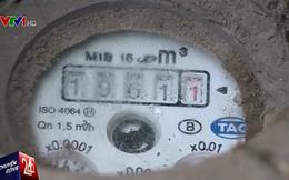 Gia đình có hóa đơn nước 19 triệu đồng/tháng không đồng ý chỉ kiểm tra đồng hồ