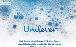 Unilever: Chủ thương hiệu Lifebuoy, P/S… đang kiếm nhiều tiền hơn chỉ nhờ một điệu dân vũ rửa tay ở Việt Nam như thế nào?