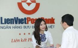 Mở màn cho mùa ĐHĐCĐ ngân hàng, LienVietPostBank xin điều chỉnh kế hoạch chia cổ tức