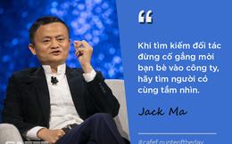 Tỷ phú Jack Ma: Đừng mời bạn bè làm cộng sự nếu muốn khởi nghiệp thành công
