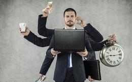 Tại sao người giỏi thường không kiêm nhiệm nhiều chức vụ cùng lúc?