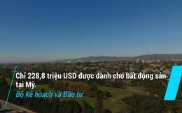 Thực tế có bao nhiêu tỷ USD chuyển từ Việt Nam sang Mỹ để mua bất động sản?
