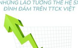 [Infographic] Những lão tướng thế hệ 5X đình đám trên TTCK Việt