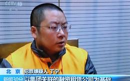 Trung Quốc: Rúng động vụ bắt người đứng đầu mô hình lừa đảo Ponzi lớn nhất cả nước