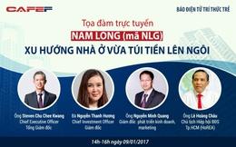 Tọa đàm trực tuyến cùng Nam Long: Xu hướng nhà ở vừa túi tiền lên ngôi
