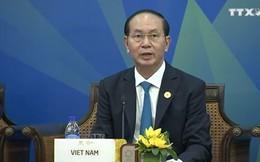 Chủ tịch nước Trần Đại Quang: Đây chính là giai đoạn có ý nghĩa then chốt và quyết định đối với APEC