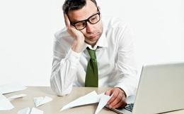 Vẫn nghĩ chán nản, mệt mỏi sẽ khiến công việc trì trệ, nhưng khoa học đã cho thấy càng buồn chán, công việc càng đi lên