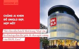 Chẳng ai khen đồ Uniqlo đẹp, hợp mốt, nhờ đâu nhà bán lẻ thời trang Nhật vẫn leo lên top đầu thế giới, đe dọa