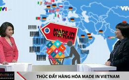 """Thúc đẩy hàng hóa """"Made in Vietnam"""" tại thị trường quốc tế"""