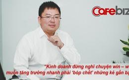 Chủ tịch FPT Software: Kinh doanh đừng ảo tưởng chuyện win-win, 'bóp chết' kẻ số 2, 3 mới vững vị thế số 1