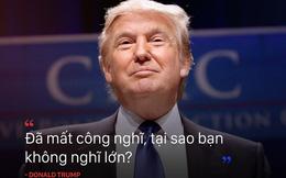 Đầu tư BĐS kiểu Donald Trump: Đắt xắt ra miếng, cứ chọn thứ tốt nhất mà mua!