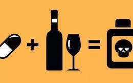 Uống rượu sau khi uống thuốc, cơ thể bạn sẽ chịu hậu quả gì?