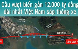 Cầu vượt biển gần 12.000 tỷ đồng dài nhất Việt Nam sắp thông xe