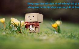 Chuyện tối thứ 4: Luôn có ai đó tận dụng cơ hội mà bạn bỏ qua, hãy đừng chờ đợi mọi thứ đúng thời điểm