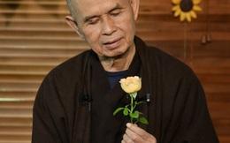 7 bài học sâu sắc từ thiền sư Thích Nhất Hạnh giúp hàng triệu người thay đổi quan niệm sống và có được hạnh phúc