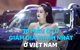 10 mẫu ô tô giảm giá mạnh nhất ở Việt Nam