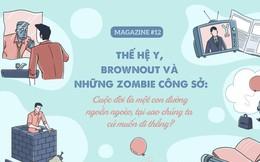 Thế hệ Y, brownout và những zombie công sở: Cuộc đời là một con đường ngoằn ngoèo, tại sao chúng ta cứ muốn đi thẳng?