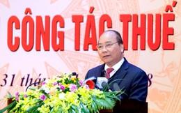 Thủ tướng: Ngành thuế phải dẹp bỏ ngay tình trạng 'phí bôi trơn'