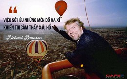 """Sở hữu khối tài sản khổng lồ hơn 5 tỷ USD nhưng tỷ phú lập dị Richard Branson không bao giờ phô trương tiền bạc: """"Việc sở hữu những món đồ xa xỉ khiến tôi cảm thấy xấu hổ"""""""