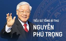 Tổng Bí thư Nguyễn Phú Trọng và những cột mốc đáng nhớ