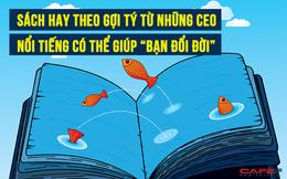 """10 cuốn sách gối đầu giường của các doanh nhân nổi tiếng có thể khiến bạn """"đổi đời"""""""