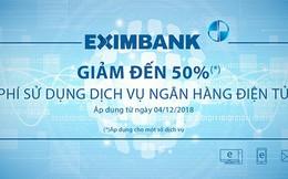 Eximbank giảm phí sử dụng dịch vụ ngân hàng điện tử