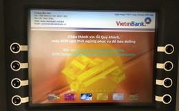 """Quá tải giao dịch, ATM ngân hàng liên tục """"xin vui lòng thứ lỗi"""""""