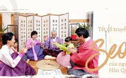 8 điều thú vị về ngày Tết ở Hàn Quốc: Điều thứ 3 cũng giống với văn hóa truyền thống Việt Nam