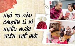 Những tưởng văn hóa lì xì Hàn - Trung - Nhật giống Việt Nam, ai dè cũng có 3 sự khác biệt rất lớn