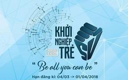 Khởi nghiệp trẻ 2018: Cuộc thi tạo cơ hội phát triển cho sinh viên đam mê kinh doanh