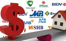 """""""Chất lượng tài sản của các ngân hàng có thể bị ảnh hưởng trong một hai năm tới"""""""