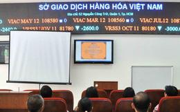 Sở Giao dịch Hàng hóa Việt Nam sẽ bắt đầu hoạt động từ 16/7/2018