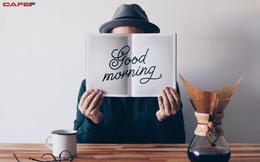 Những điều bắt buộc phải làm trước 8 giờ sáng nếu bạn muốn thành công và giàu có