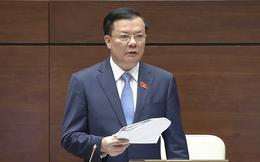 Bộ trưởng Tài chính: Không tăng thuế giá trị gia tăng, tiếp tục nghiên cứu thuế tài sản