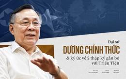 Đại sứ Dương Chính Thức: Tôi may mắn được biết một đất nước Triều Tiên 'rất khác'