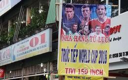 """Tự ý phát World Cup trên """"phây"""" có thể bị phạt"""