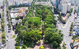 TP.HCM quyết liệt chuẩn bị cho việc xây công viên, quảng trường gần 10ha ngay khu trung tâm