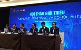 CENLAND dự kiến niêm yết trong quý 3, với giá chào sàn khoảng 50.000 – 60.000 đồng